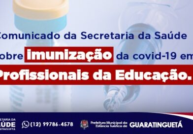 Comunicado da Secretaria da Saúde sobre a imunização da COVID-19 em profissionais da educação