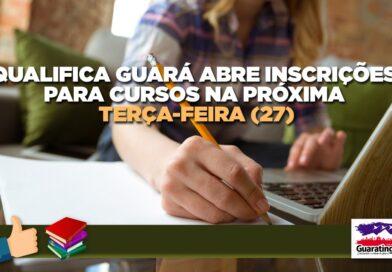 Qualifica Guará abre inscrições para cursos na próxima terça-feira (27)