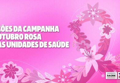 Ações da campanha Outubro Rosa nas Unidades de Saúde